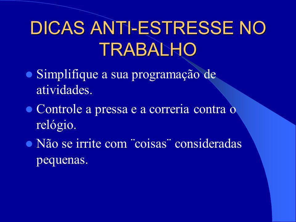 DICAS ANTI-ESTRESSE NO TRABALHO