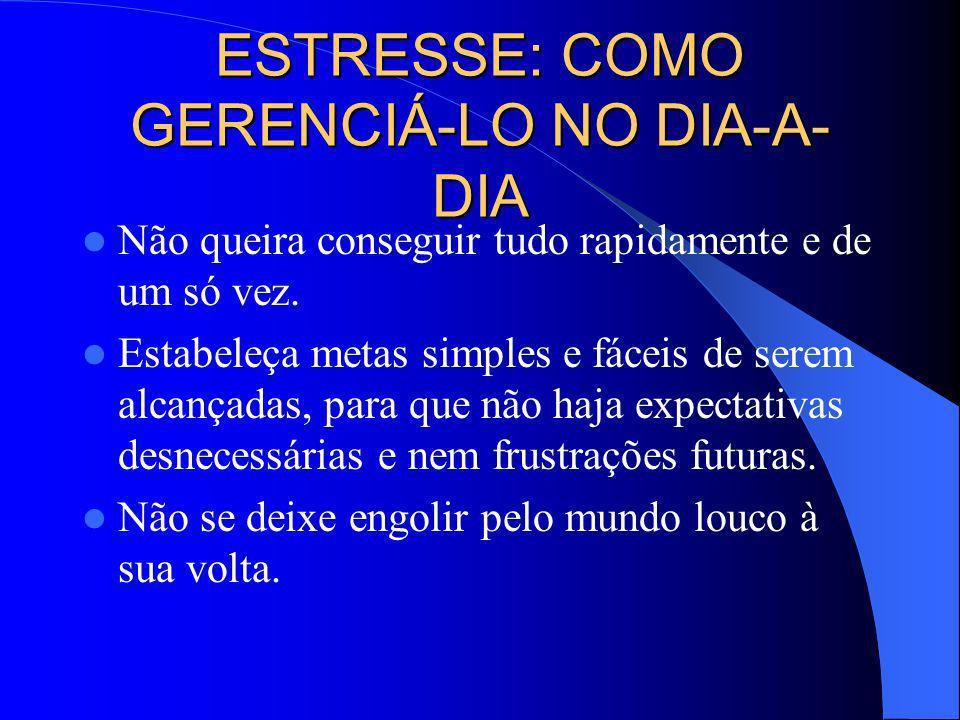 ESTRESSE: COMO GERENCIÁ-LO NO DIA-A-DIA