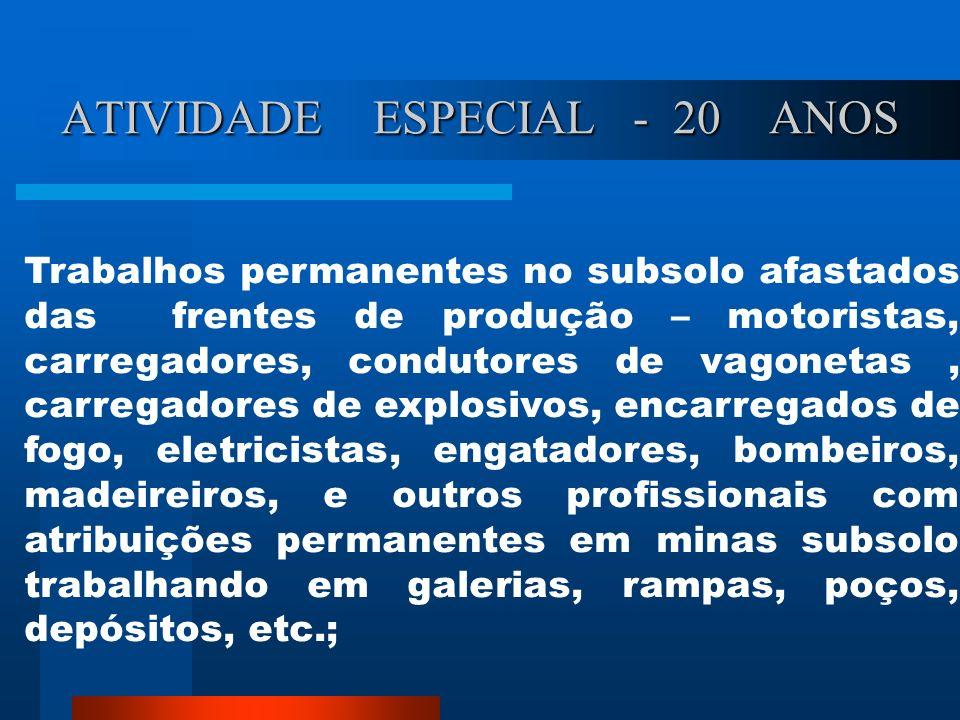 ATIVIDADE ESPECIAL - 20 ANOS