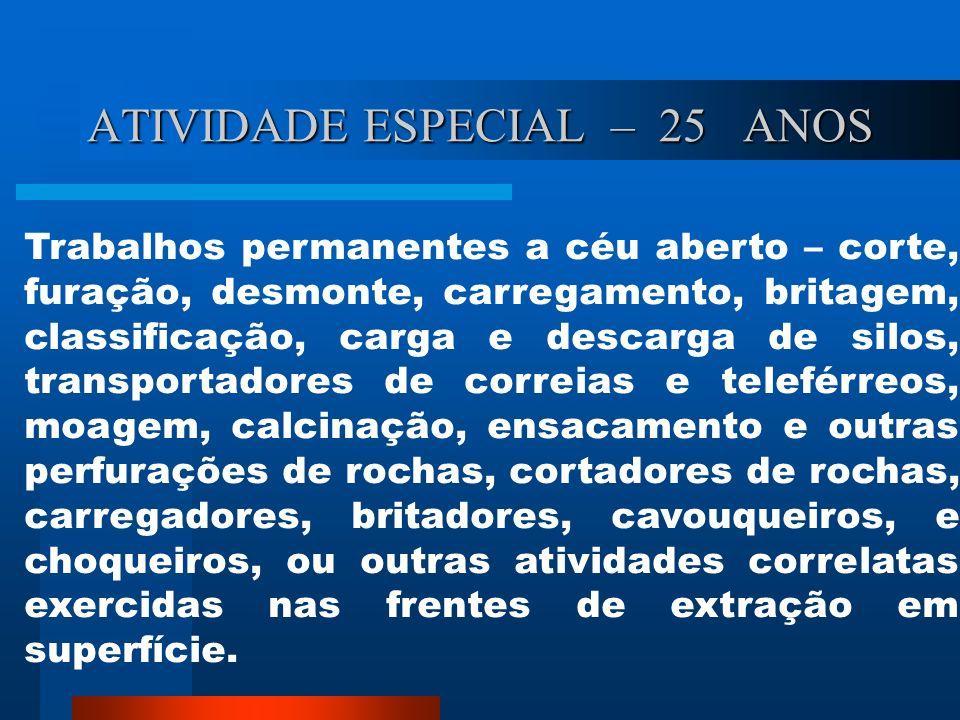 ATIVIDADE ESPECIAL – 25 ANOS