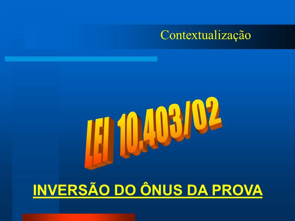INVERSÃO DO ÔNUS DA PROVA