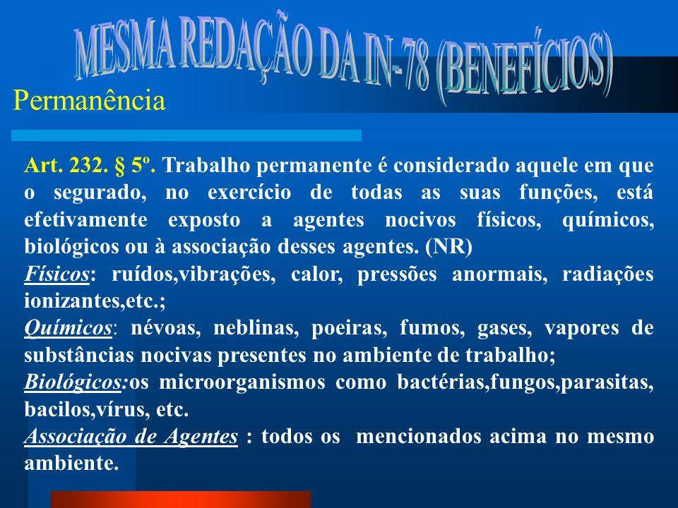 MESMA REDAÇÃO DA IN-78 (BENEFÍCIOS)