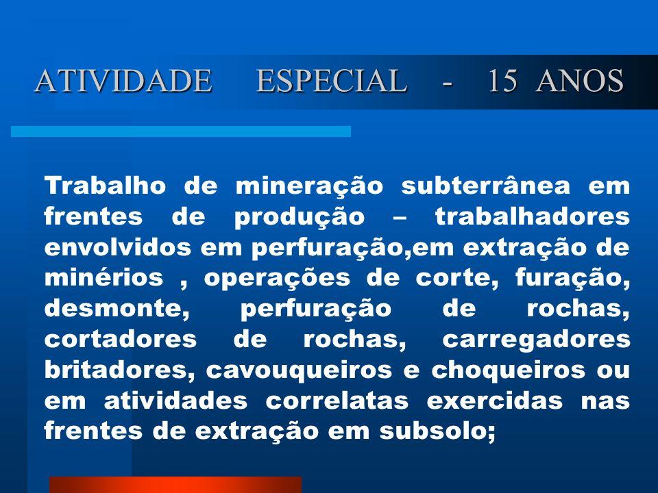 ATIVIDADE ESPECIAL - 15 ANOS
