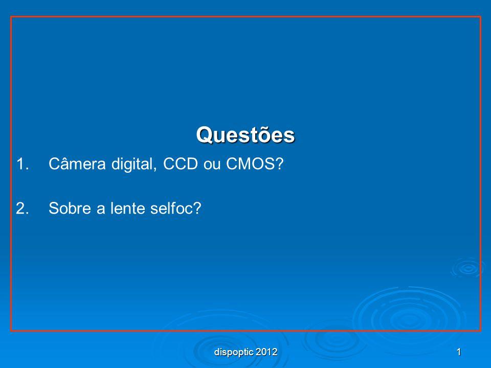 Questões Câmera digital, CCD ou CMOS Sobre a lente selfoc