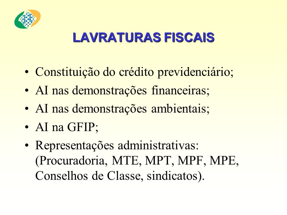 LAVRATURAS FISCAIS Constituição do crédito previdenciário; AI nas demonstrações financeiras; AI nas demonstrações ambientais;