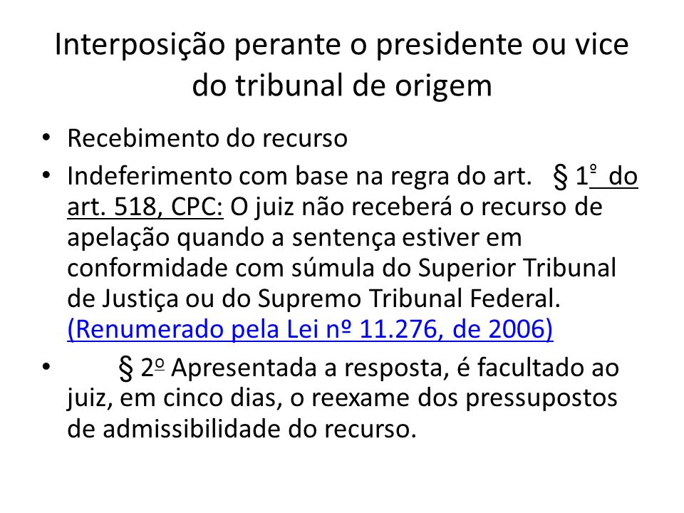 Interposição perante o presidente ou vice do tribunal de origem