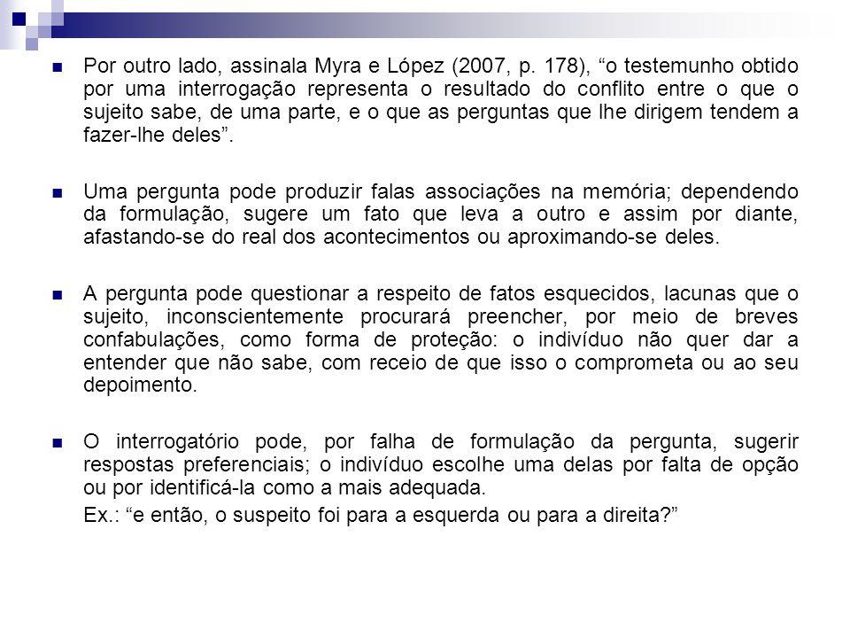 Por outro lado, assinala Myra e López (2007, p