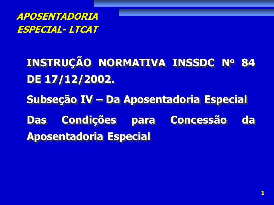 INSTRUÇÃO NORMATIVA INSSDC No 84 DE 17/12/2002.