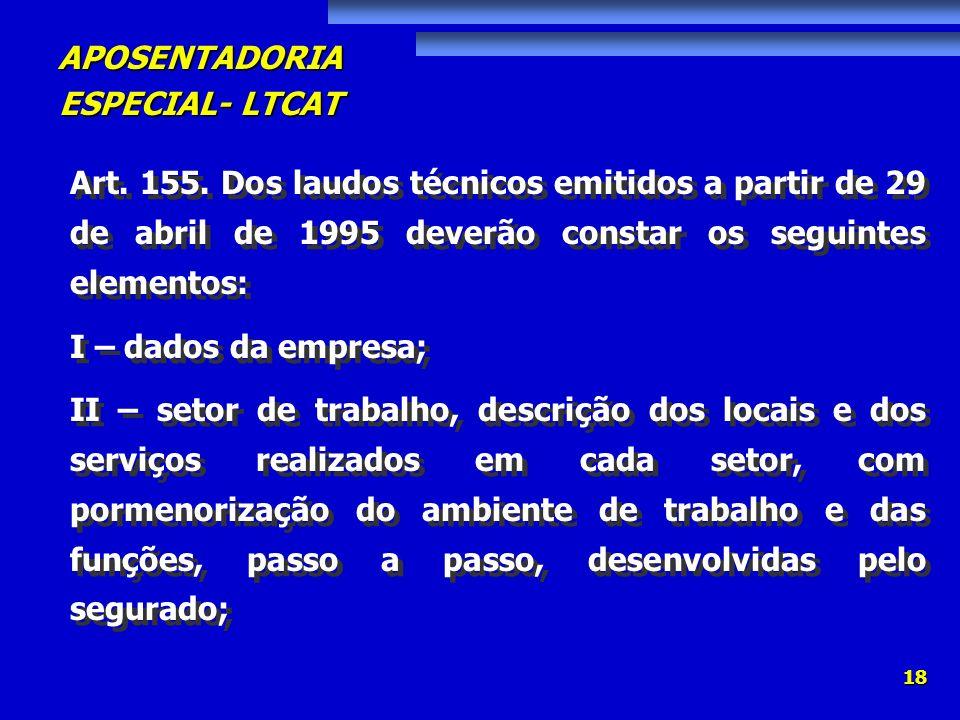 Art. 155. Dos laudos técnicos emitidos a partir de 29 de abril de 1995 deverão constar os seguintes elementos: