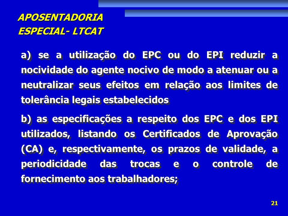 a) se a utilização do EPC ou do EPI reduzir a nocividade do agente nocivo de modo a atenuar ou a neutralizar seus efeitos em relação aos limites de tolerância legais estabelecidos