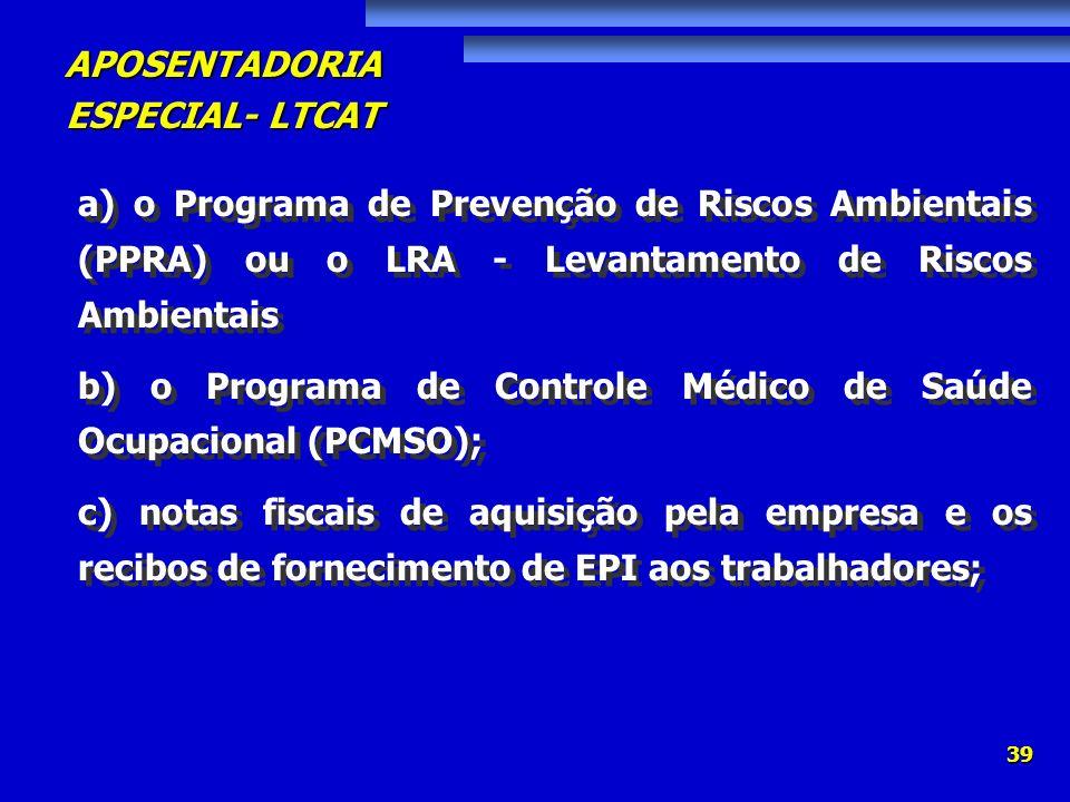 a) o Programa de Prevenção de Riscos Ambientais (PPRA) ou o LRA - Levantamento de Riscos Ambientais