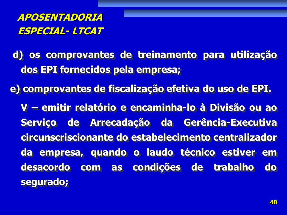 d) os comprovantes de treinamento para utilização dos EPI fornecidos pela empresa;