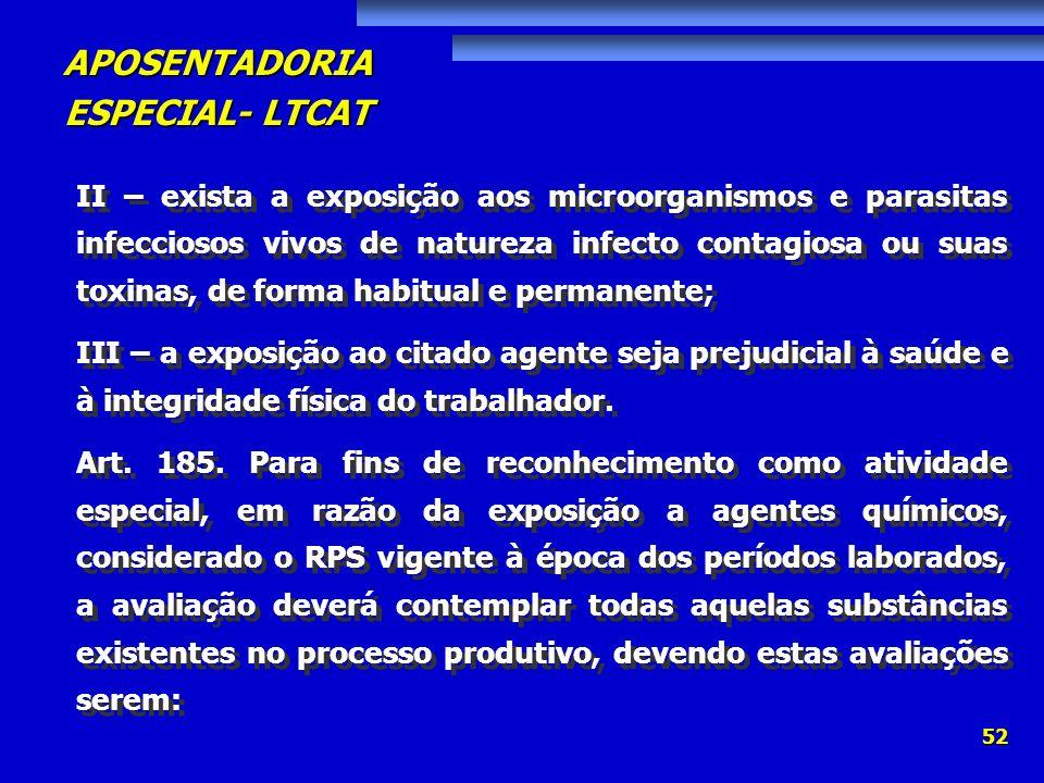II – exista a exposição aos microorganismos e parasitas infecciosos vivos de natureza infecto contagiosa ou suas toxinas, de forma habitual e permanente;