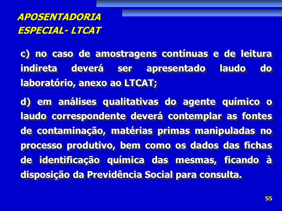 c) no caso de amostragens contínuas e de leitura indireta deverá ser apresentado laudo do laboratório, anexo ao LTCAT;