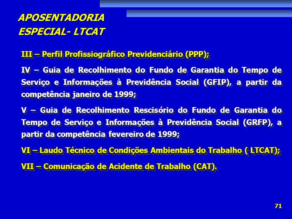 III – Perfil Profissiográfico Previdenciário (PPP);