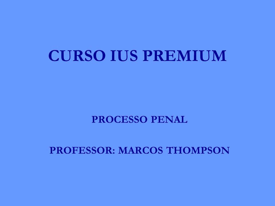 PROCESSO PENAL PROFESSOR: MARCOS THOMPSON
