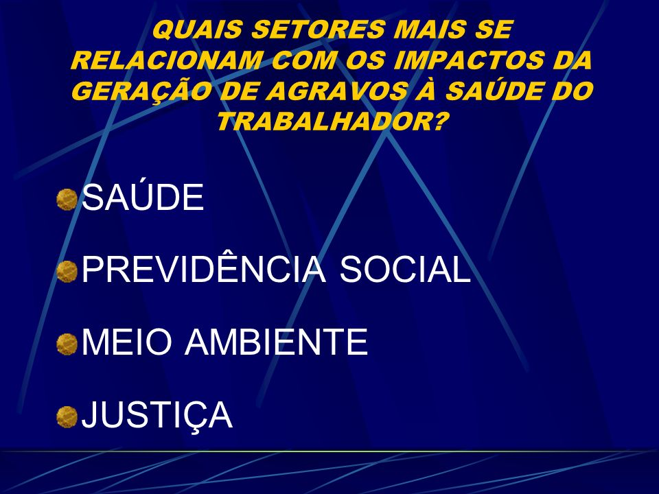 SAÚDE PREVIDÊNCIA SOCIAL MEIO AMBIENTE JUSTIÇA