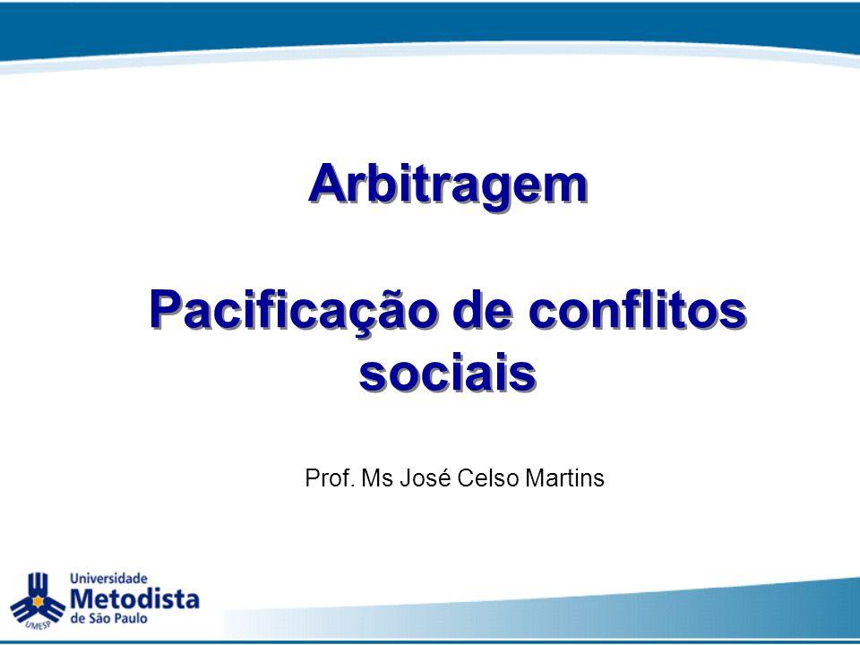 Arbitragem Pacificação de conflitos sociais