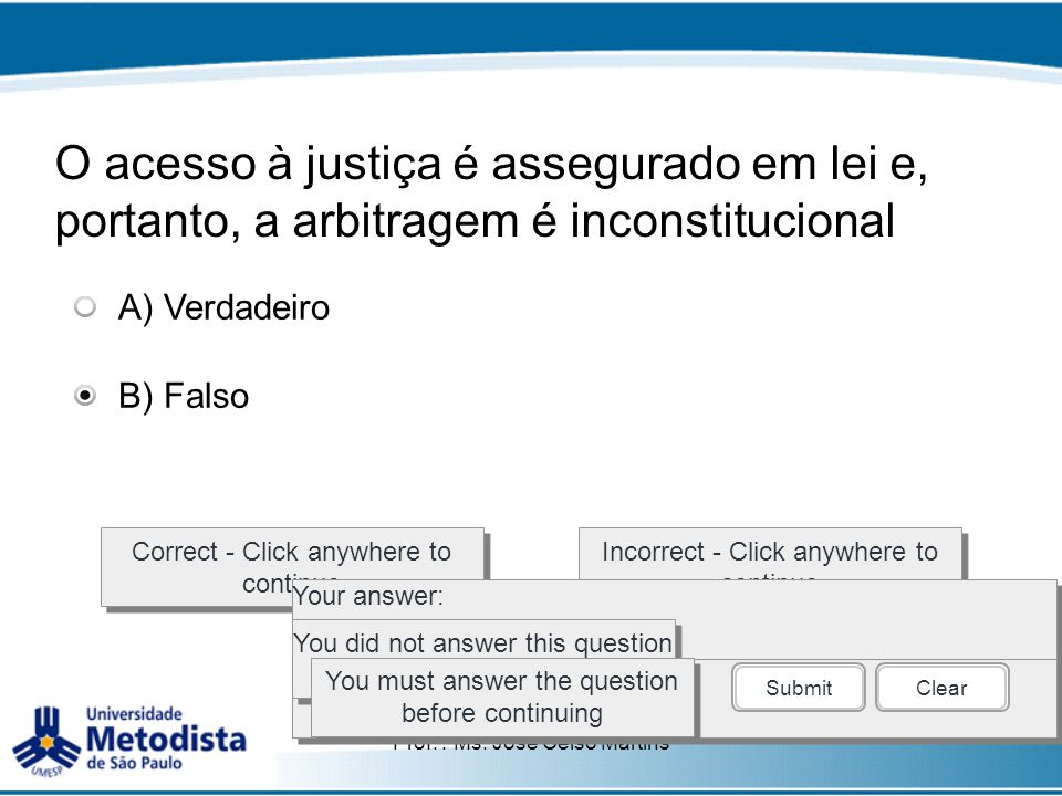 O acesso à justiça é assegurado em lei e, portanto, a arbitragem é inconstitucional