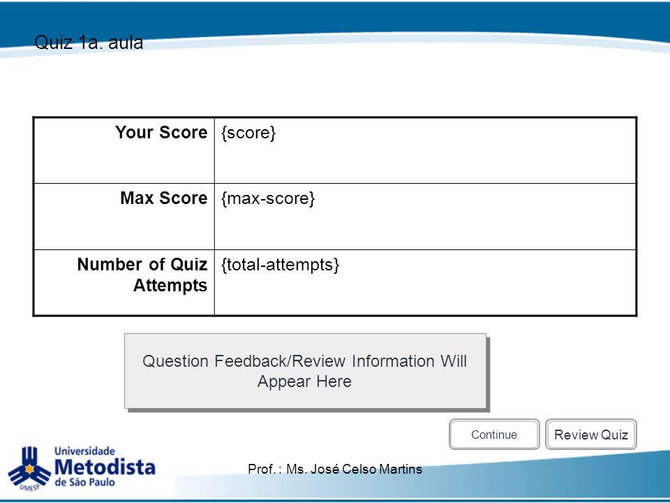 Quiz 1a. aula Your Score {score} Max Score {max-score}