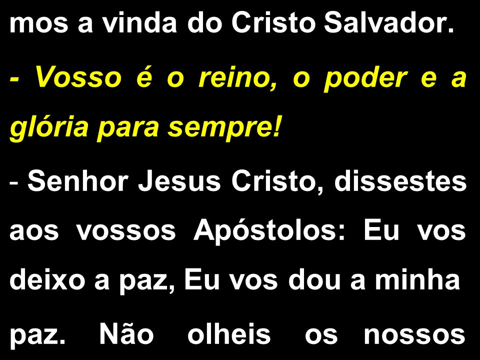 mos a vinda do Cristo Salvador.