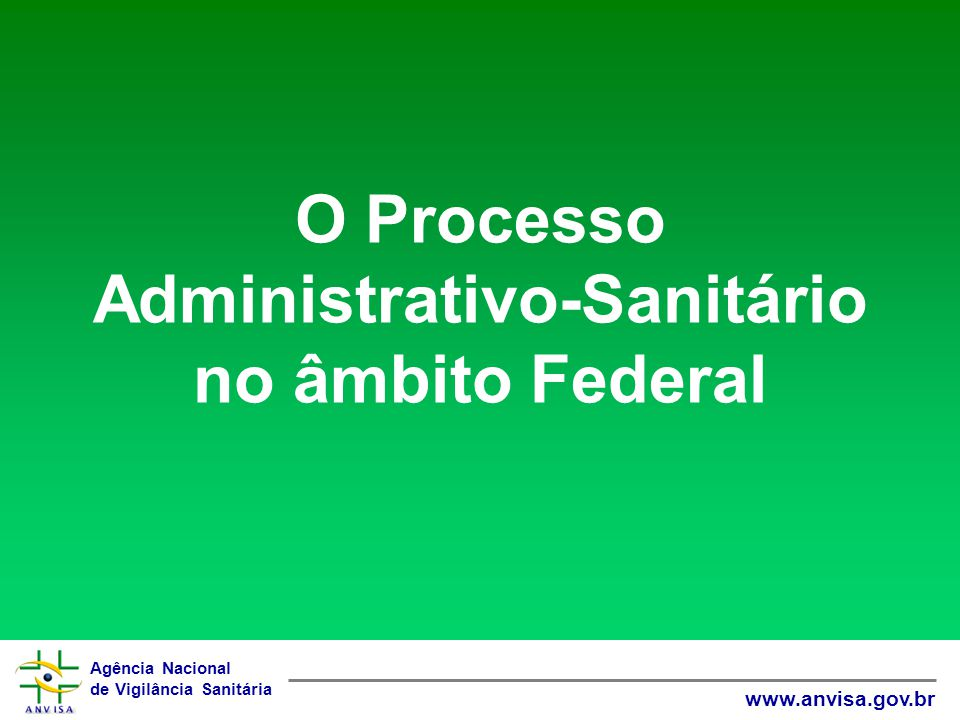 O Processo Administrativo-Sanitário no âmbito Federal