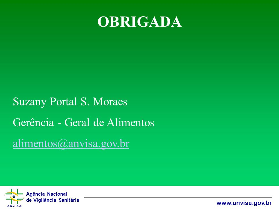 OBRIGADA Suzany Portal S. Moraes Gerência - Geral de Alimentos
