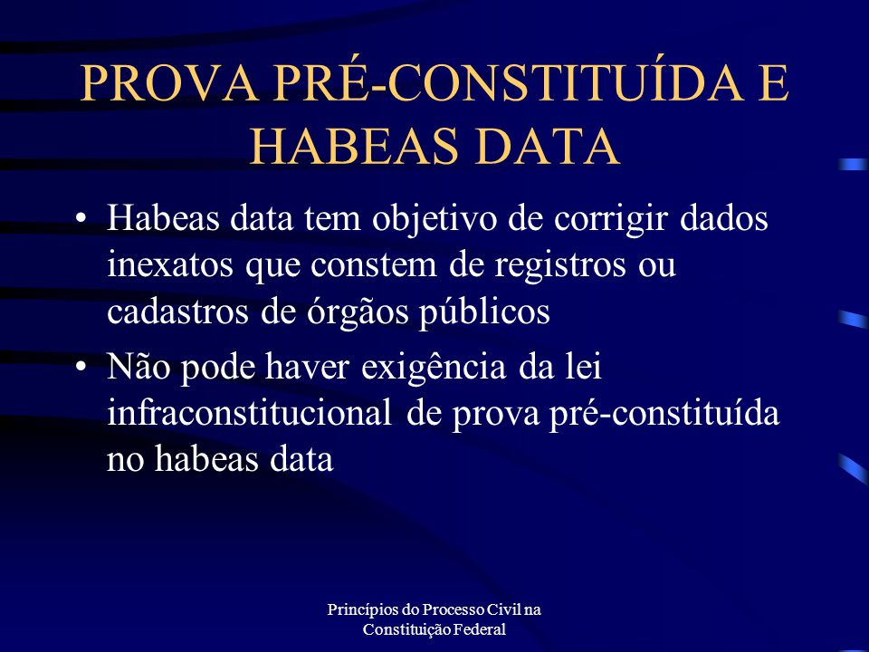 PROVA PRÉ-CONSTITUÍDA E HABEAS DATA