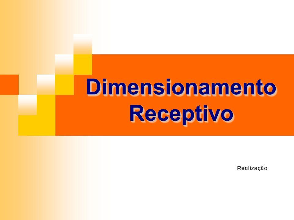 Dimensionamento Receptivo