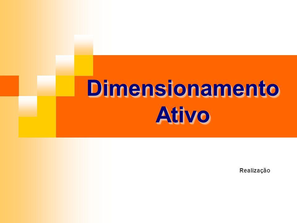 Dimensionamento Ativo