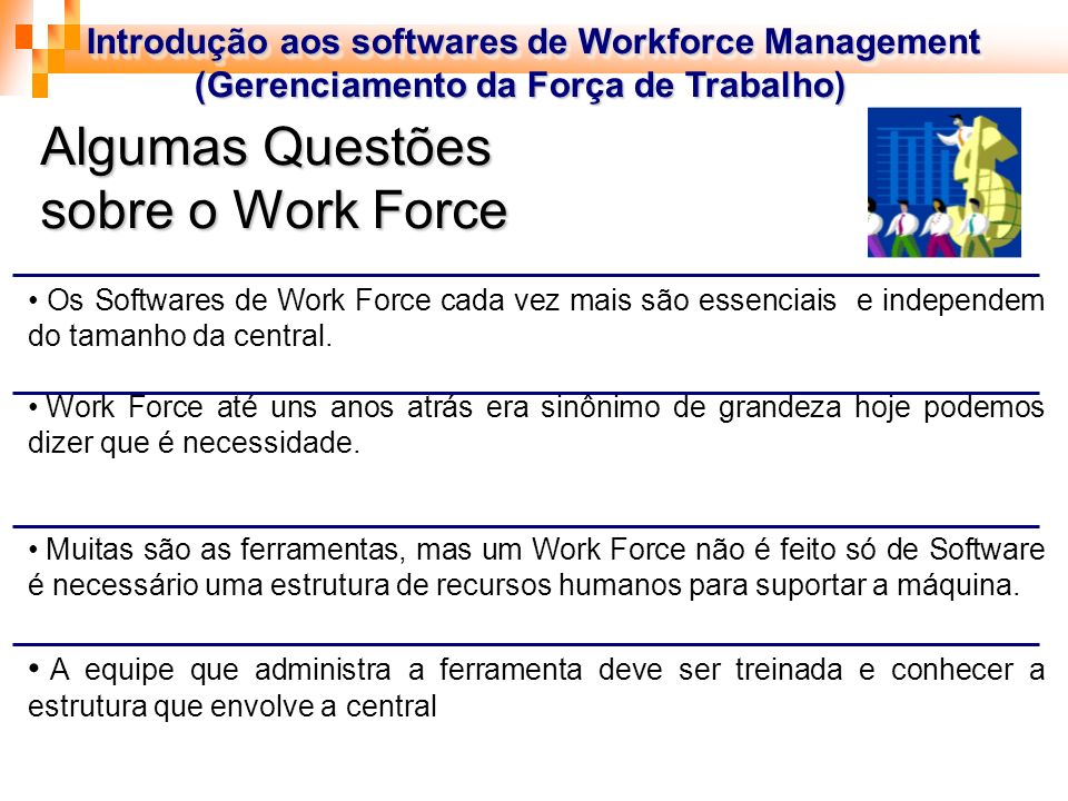Algumas Questões sobre o Work Force