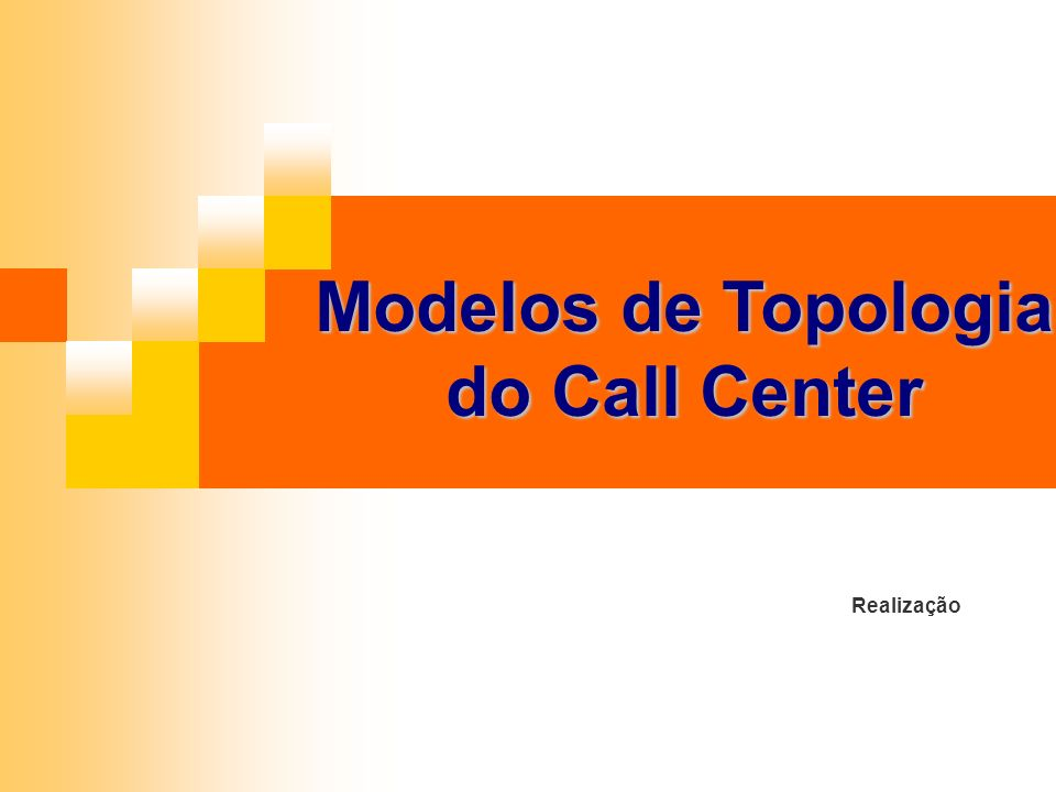 Modelos de Topologia do Call Center