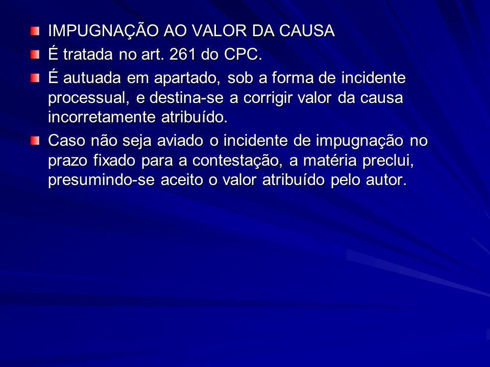 IMPUGNAÇÃO AO VALOR DA CAUSA