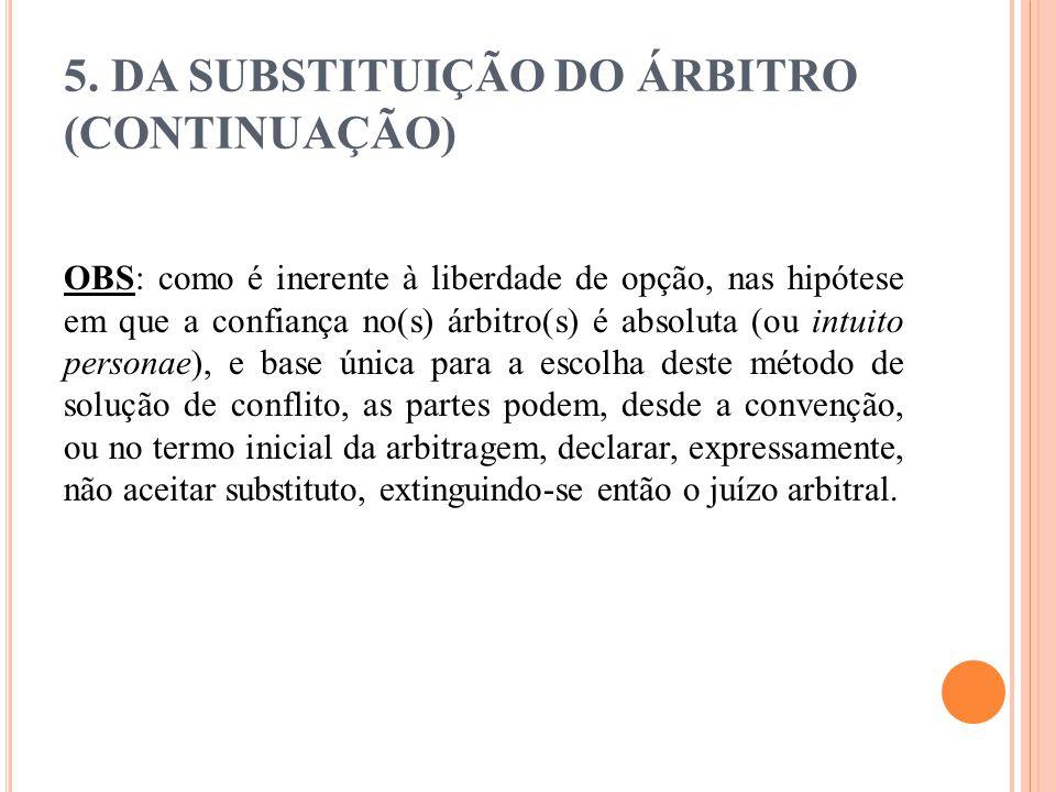 5. DA SUBSTITUIÇÃO DO ÁRBITRO (CONTINUAÇÃO)