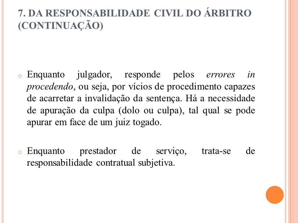 7. DA RESPONSABILIDADE CIVIL DO ÁRBITRO (CONTINUAÇÃO)