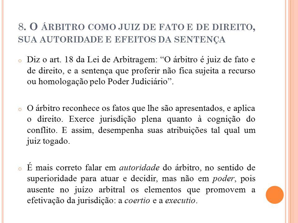 8. O árbitro como juiz de fato e de direito, sua autoridade e efeitos da sentença