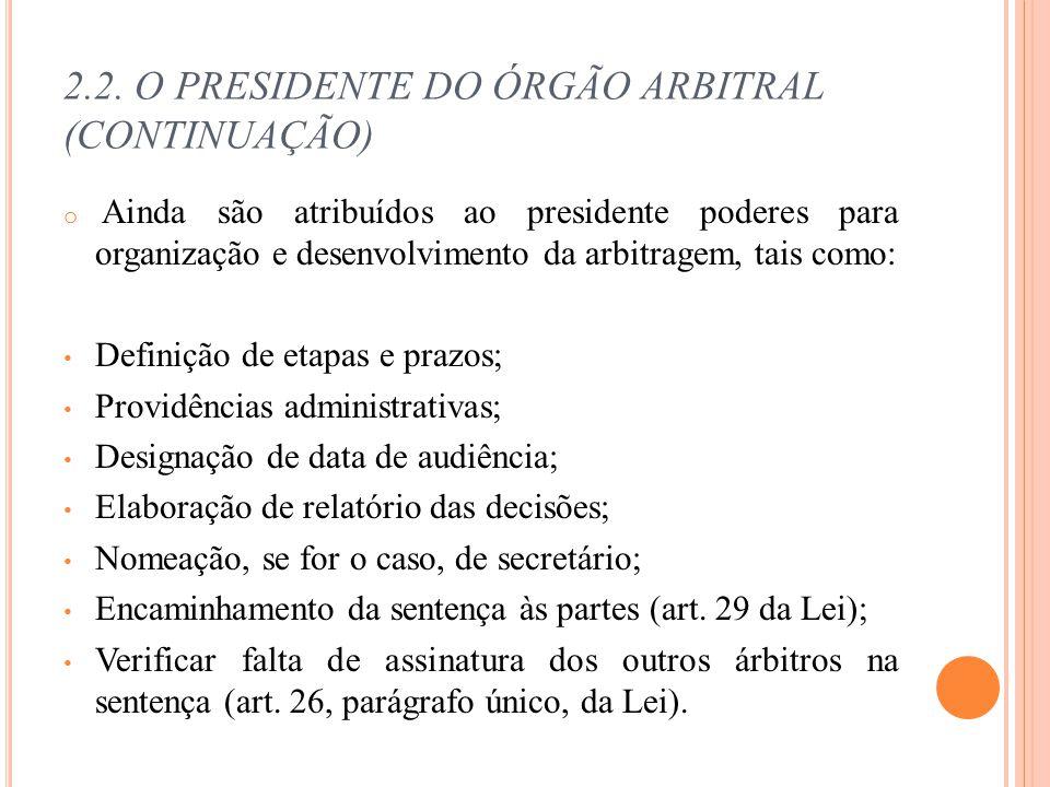 2.2. O PRESIDENTE DO ÓRGÃO ARBITRAL (CONTINUAÇÃO)