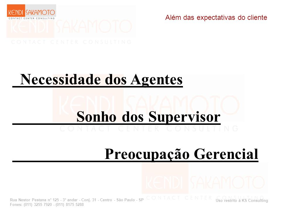 Necessidade dos Agentes Sonho dos Supervisor Preocupação Gerencial