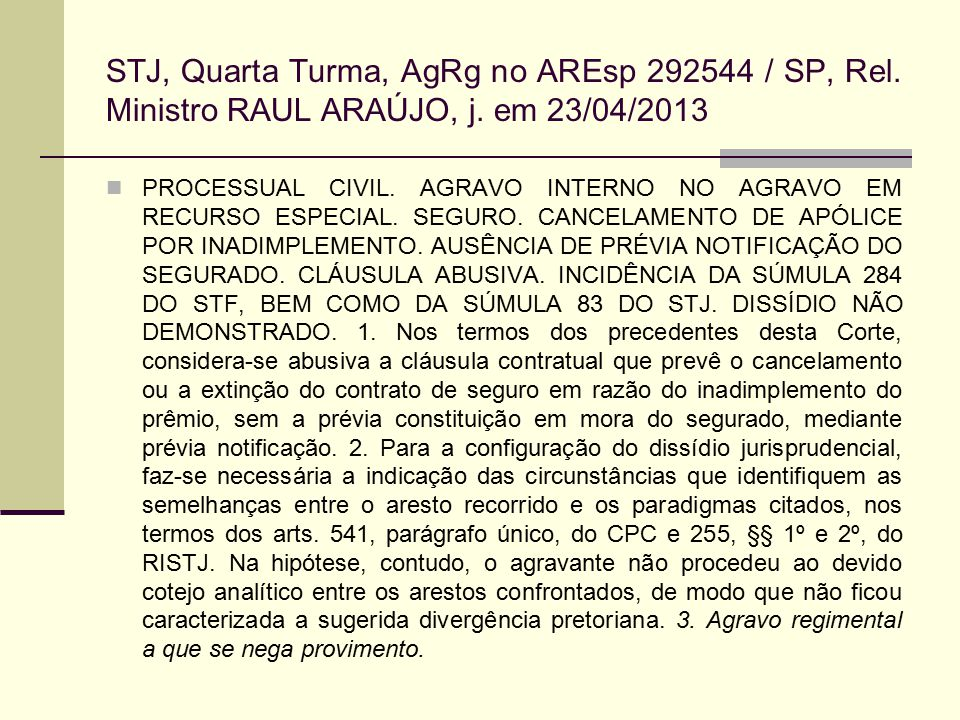 STJ, Quarta Turma, AgRg no AREsp 292544 / SP, Rel
