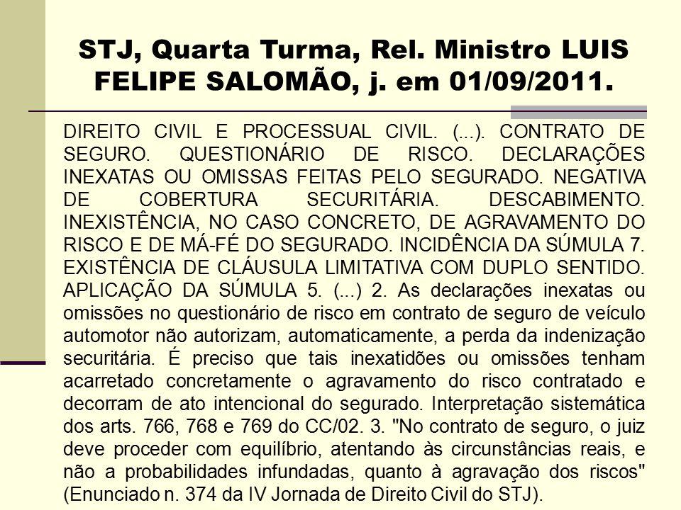 STJ, Quarta Turma, Rel. Ministro LUIS FELIPE SALOMÃO, j. em 01/09/2011.