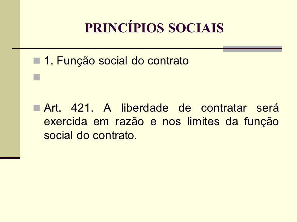PRINCÍPIOS SOCIAIS 1. Função social do contrato