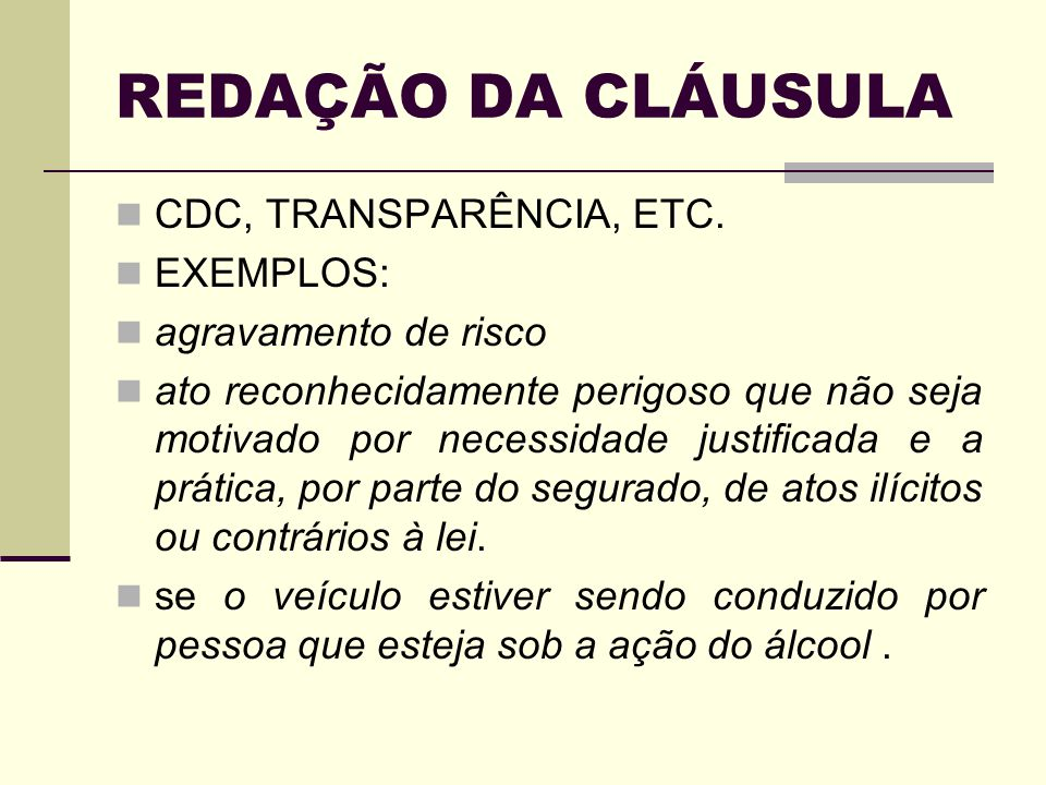 REDAÇÃO DA CLÁUSULA CDC, TRANSPARÊNCIA, ETC. EXEMPLOS:
