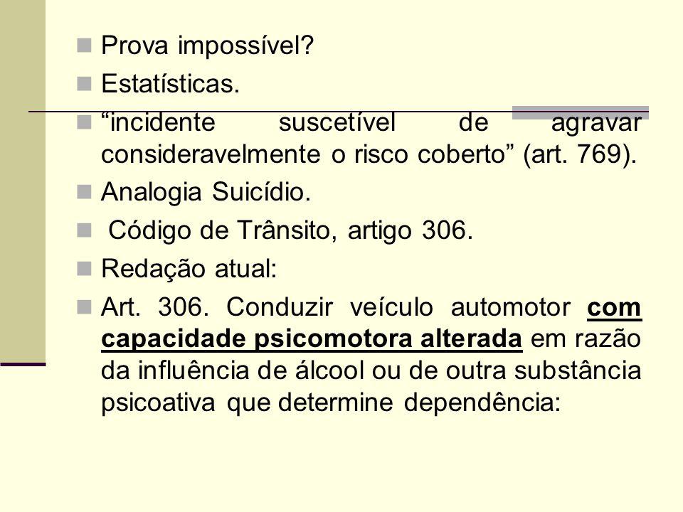 Prova impossível Estatísticas. incidente suscetível de agravar consideravelmente o risco coberto (art. 769).