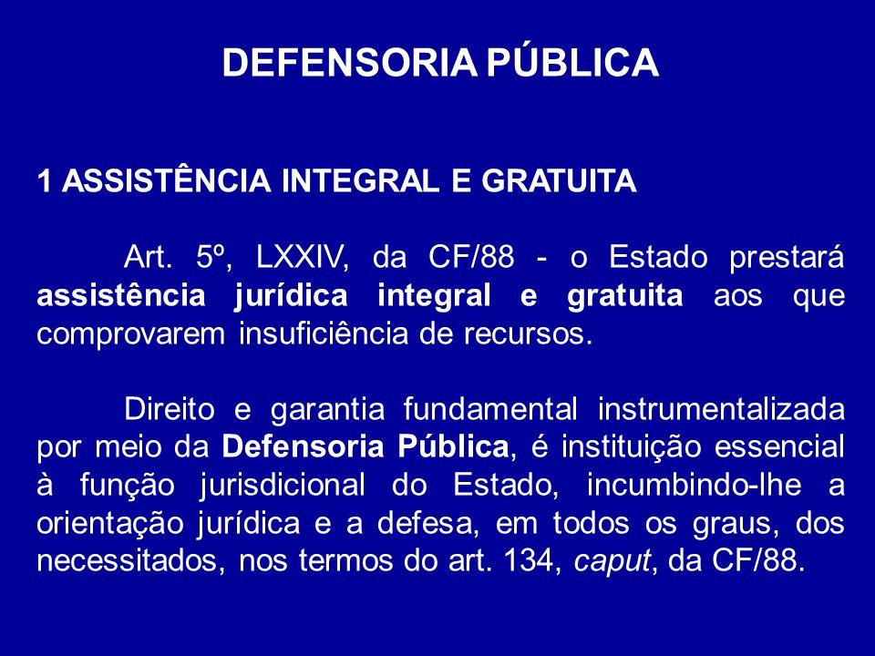 DEFENSORIA PÚBLICA 1 ASSISTÊNCIA INTEGRAL E GRATUITA
