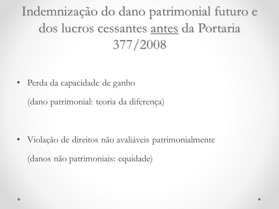 Indemnização do dano patrimonial futuro e dos lucros cessantes antes da Portaria 377/2008