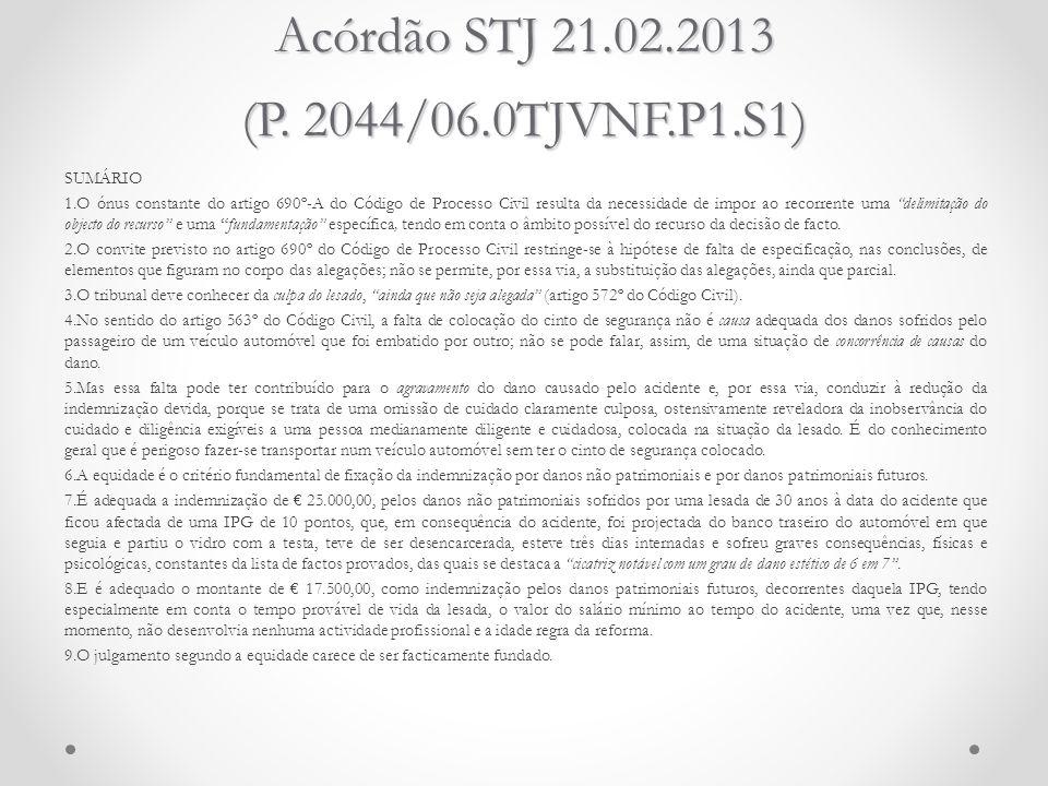 Acórdão STJ 21.02.2013 (P. 2044/06.0TJVNF.P1.S1)