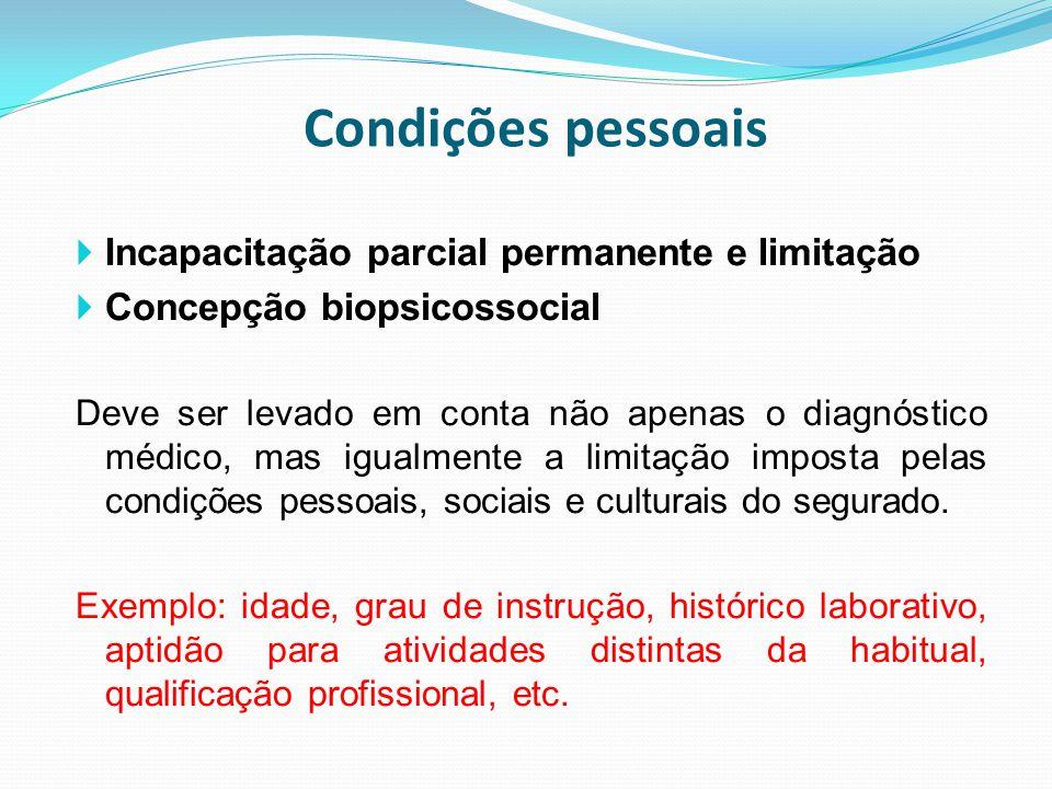 Condições pessoais Incapacitação parcial permanente e limitação
