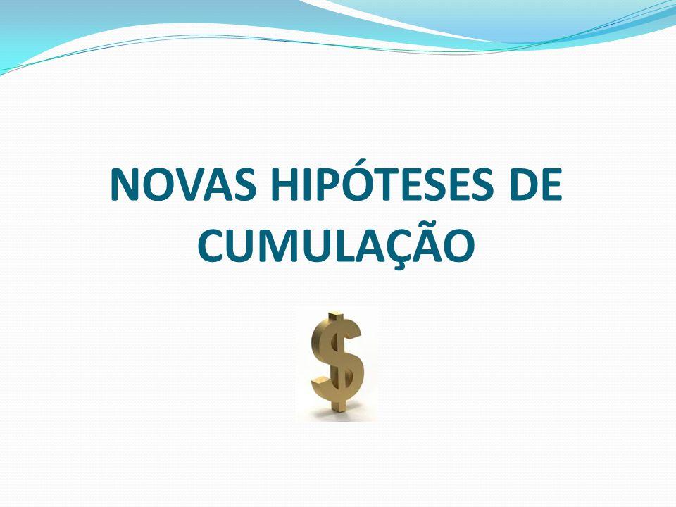 NOVAS HIPÓTESES DE CUMULAÇÃO