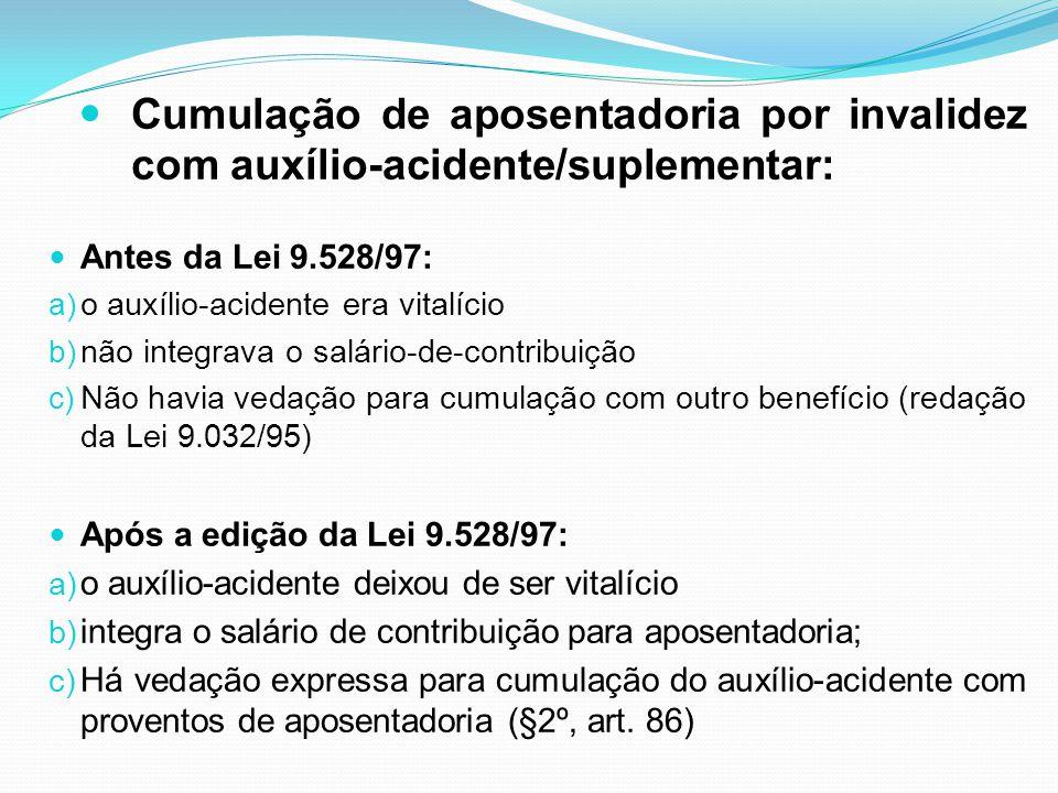 Cumulação de aposentadoria por invalidez com auxílio-acidente/suplementar: