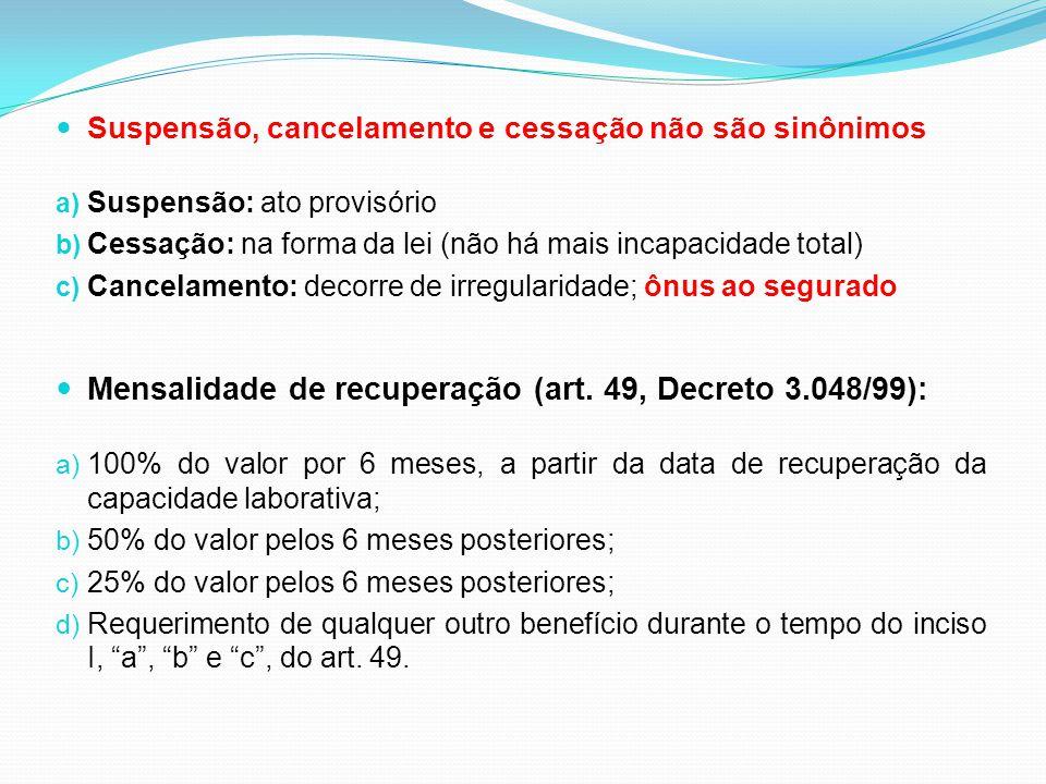 Mensalidade de recuperação (art. 49, Decreto 3.048/99):